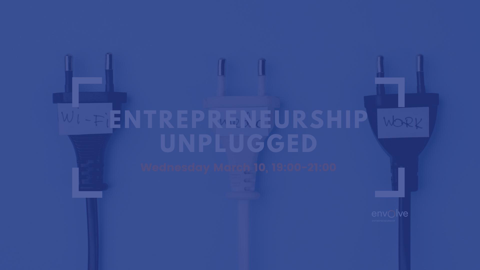 Την Τετάρτη 10 Μαρτίου διοργανώνεται το Entrepreneurship Unplugged